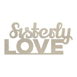 Chipboard - LPJ - Sisterly Love (1pc)