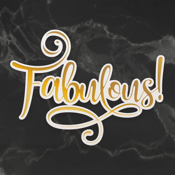 Cut Foil and Emboss Die - Delightful Sentiments - Fabulous (1pc) | Couture Creations