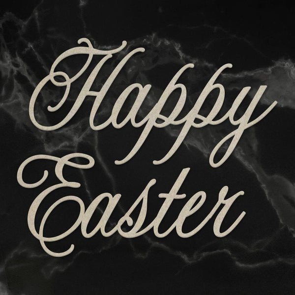 Easter 2019 Chipboard Selection - Happy Easter Sentiment Chipboard (1pc)