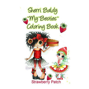 My Besties / Sherri Baldy - Coloring Book - Strawberry Patch  5x7/10 Pages