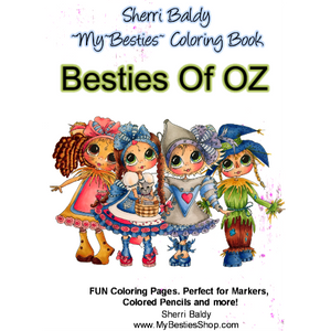 My Besties / Sherri Baldy - Coloring Book - Besties of Oz 5x7/10 Pages