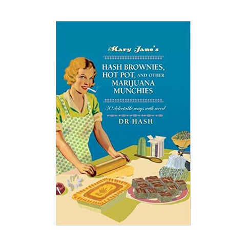 Mary Jane's - Hash Brownies, Hot Pot and Other Marijuana Munchies