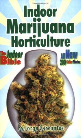 Indoor Marijuana Horticulture - The JuicyJoint