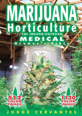 Marijuana Horticulture The Indoor/Outdoor Medical Growers Bible - The JuicyJoint