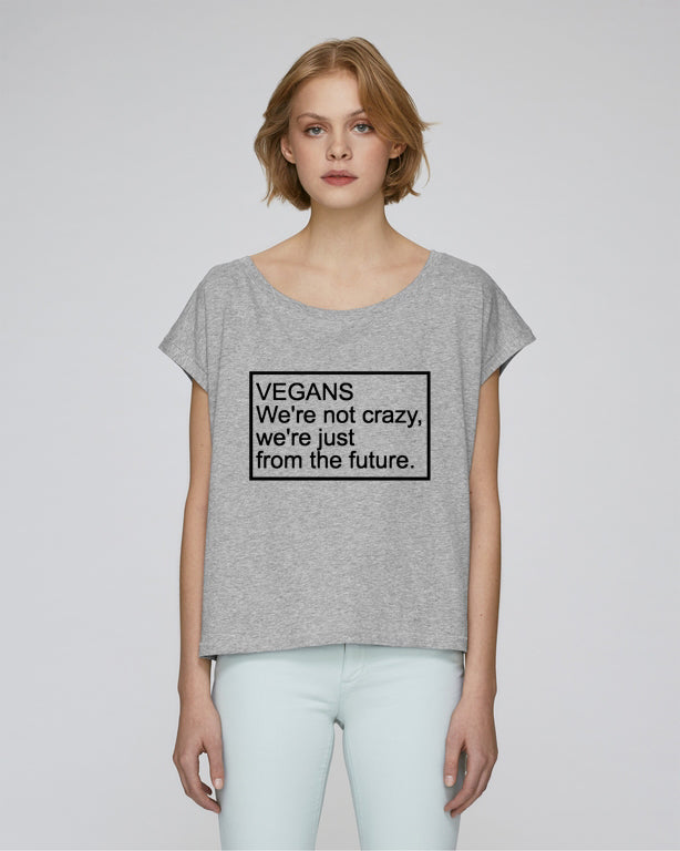 VEGANS WE'RE NOT CRAZY... - CROP TOP