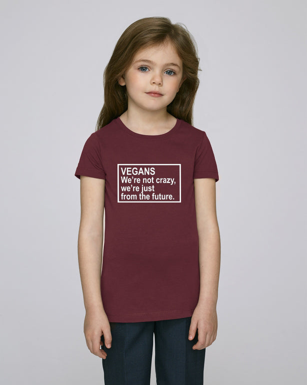 TSHIRT FILLE - VEGANS WE ARE NOT CRAZY...