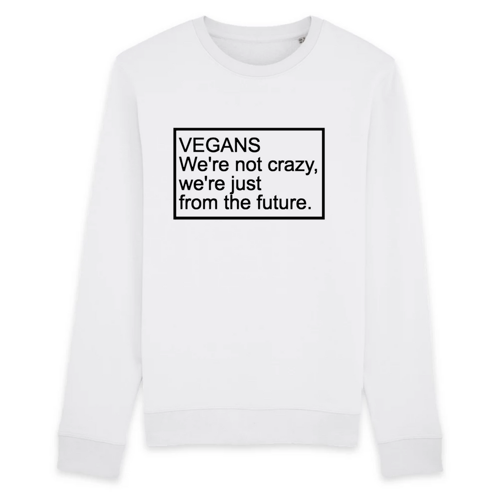 VEGANS WE'RE NOT CRAZY - SWEAT