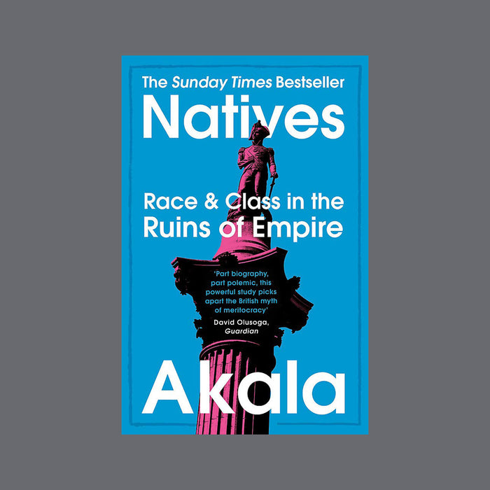 Paper back book: Natives, Race & Class in the ruins of empire by Akalaa