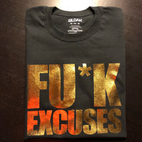 FU*K EXCUSES Unisex Tees | Gold Distressed Foil