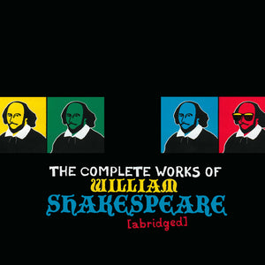 The Complete Works of William Shakespeare (abridged) performed by Malvern Theater Society