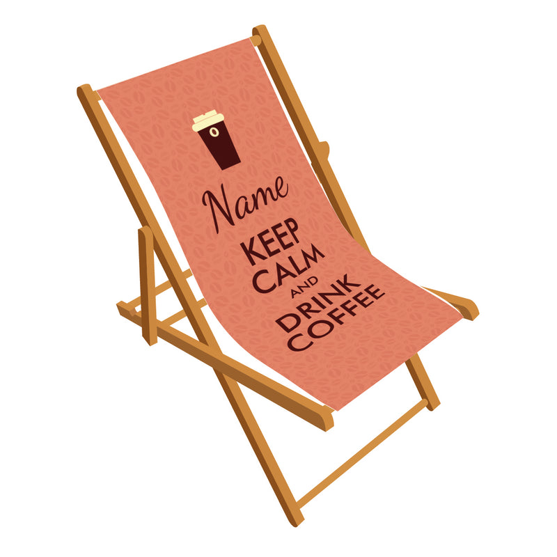 Stay Calm and Drink Coffee Deckchair