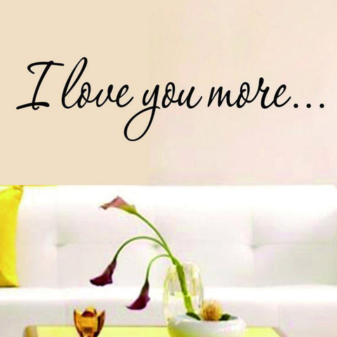 """I Love You More"" Quote Wall Decal"