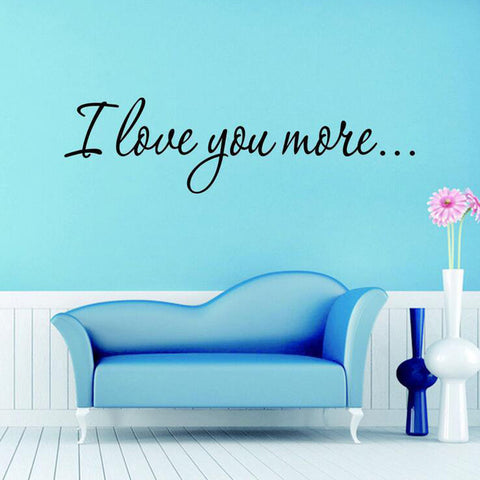 """I Love You More"" Quote Wall Decal - Amazing Steals N Deals"