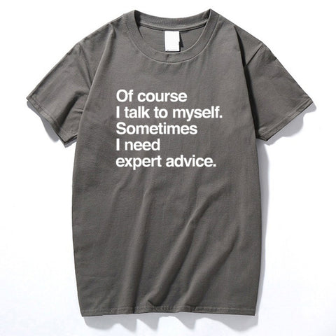 Of Course I Talk To Myself Printed T-Shirt