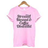 Stressed Blessed & Coffee Obesessed Printed Wmen T-Shirt