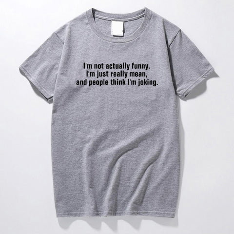 I Am Not Actually Funny Printed T-Shirt