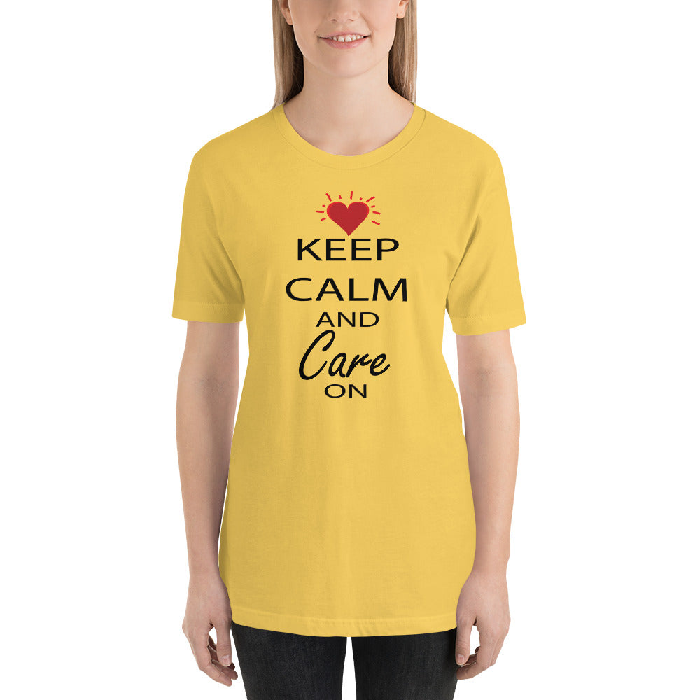 Keep Calm and Care On - Unisex Premium T-Shirt | Bella + Canvas 3001
