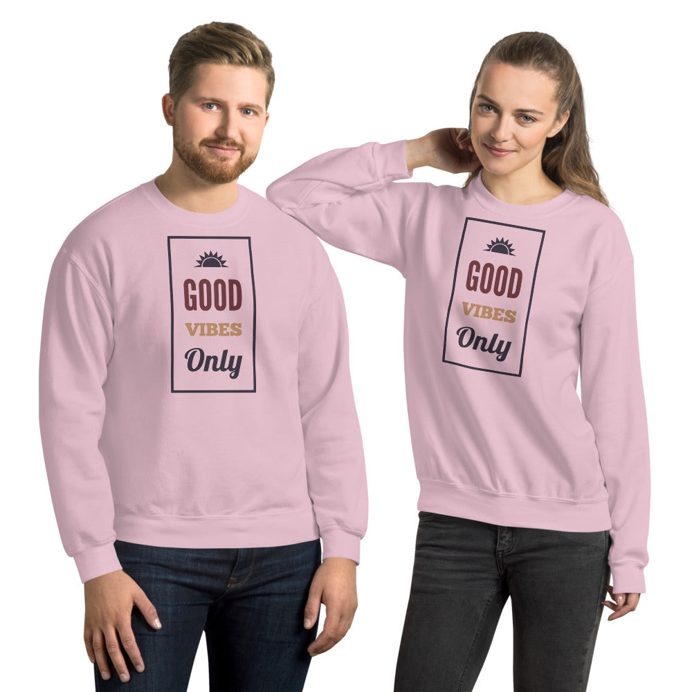 Good Vibes Only - Unisex Sweatshirt