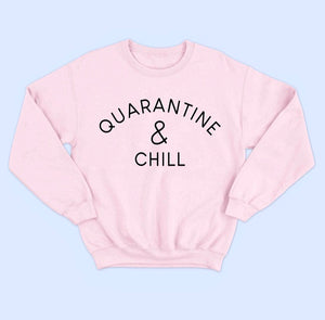 """QUARANTINE AND CHILL "" PINK CREW NECK"