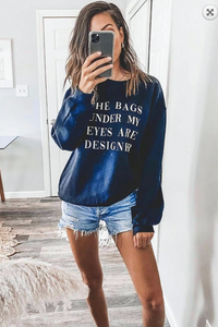 """BAGS UNDER MY EYES ARE DESIGNER"" BLACK CREW NECK"
