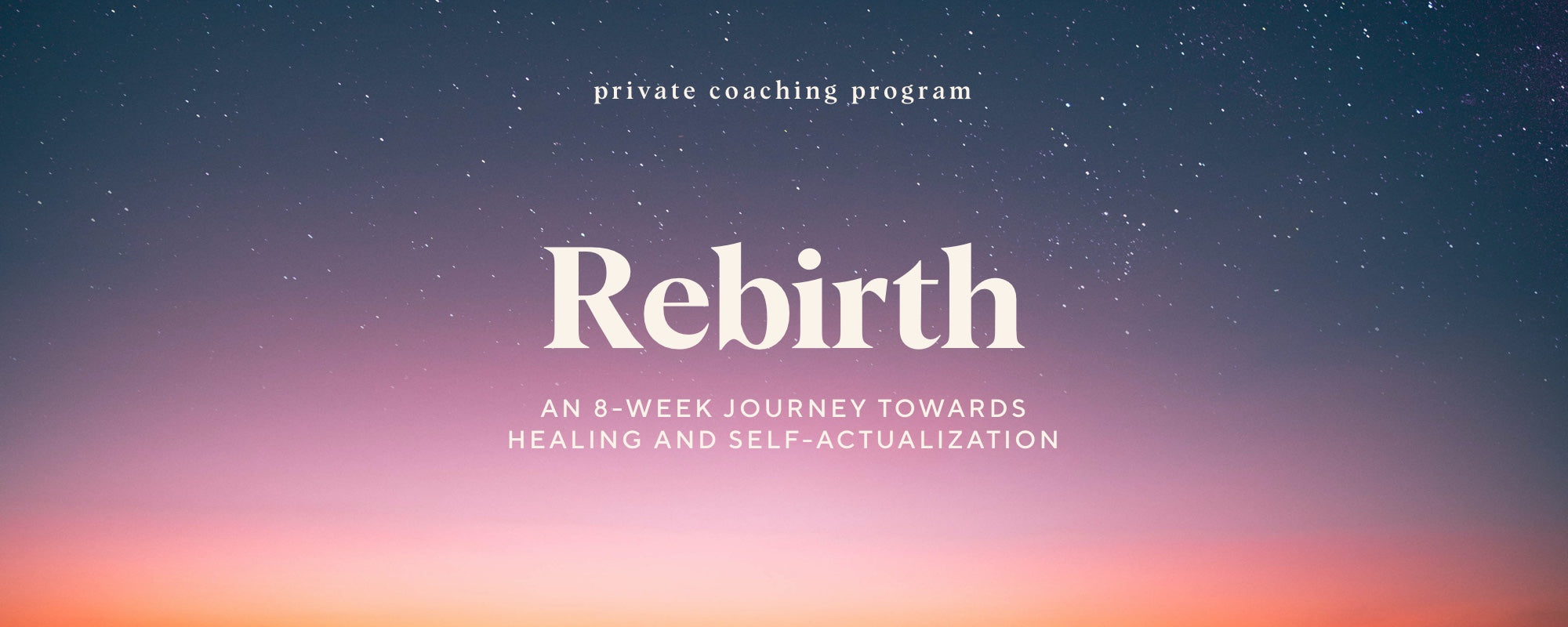 Rebirth — an 8-week journey towards healing and self-actualization