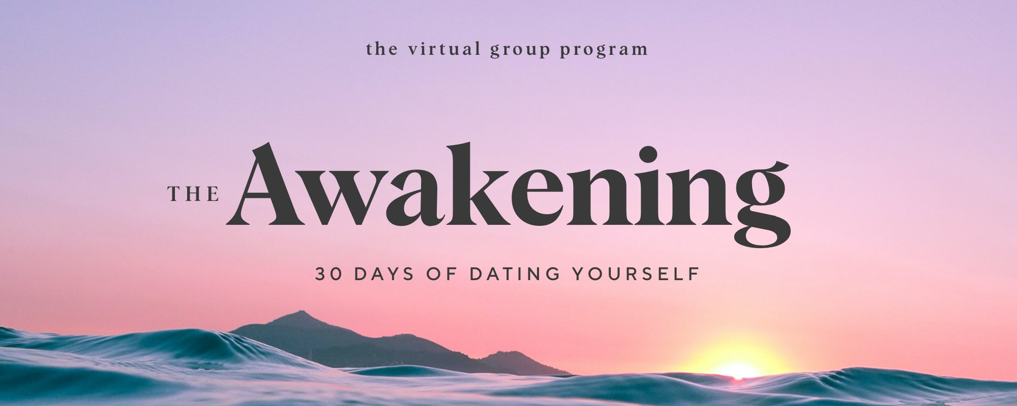 The Virtual Group Program: The Awakening — 30 Days of Dating Yourself