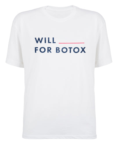 Will __________ For Botox Tee - White