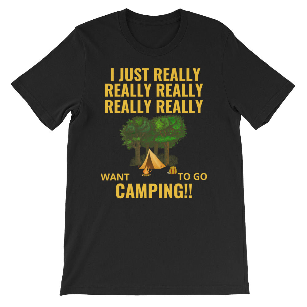 I just really want to go Camping!! tee