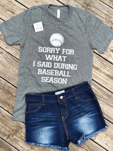 """Sorry For What I Said During Baseball Season"" Graphic Tee"