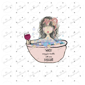 Wash away your troubles with some bubbles Wine Diecut - The Planner's World