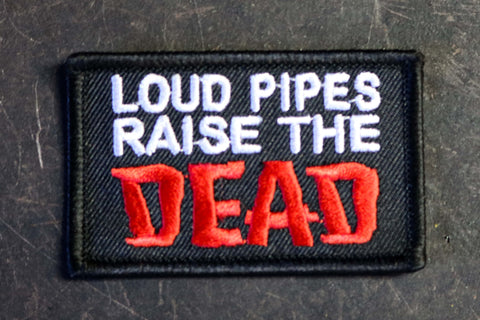 Loud Pipes Raise The Dead Patch