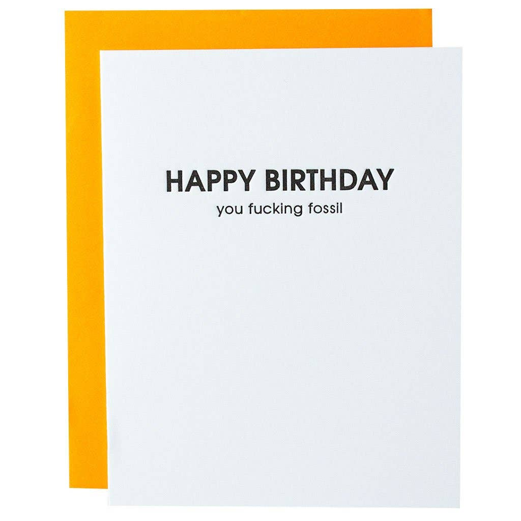 Happy Birthday You F*cking Fossil - Greeting Card