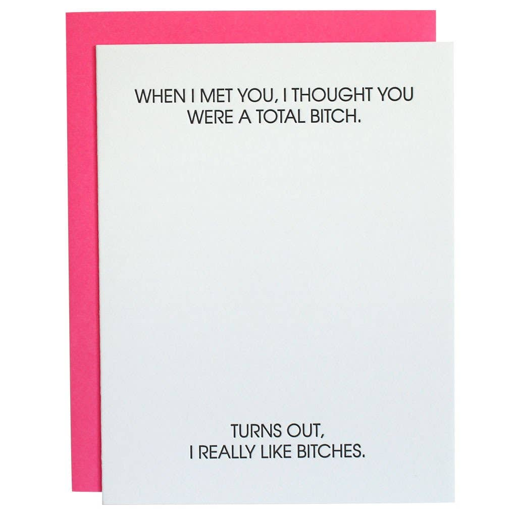 I Thought You Were a Total B*tch - Greeting Card