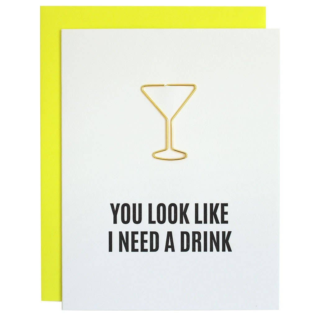 You Look Like I Need a Drink - Paper Clip Greeting Card