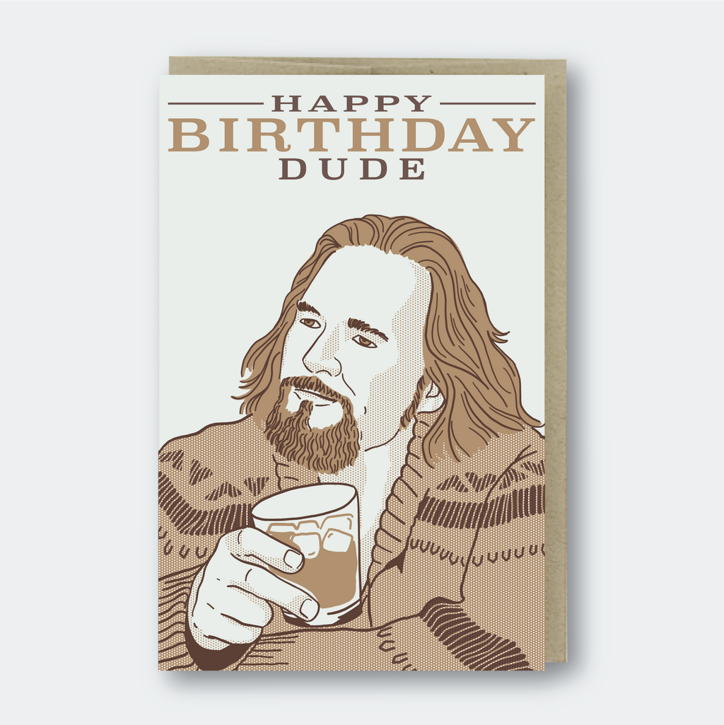 Happy Birthday The Dude Greeting Card