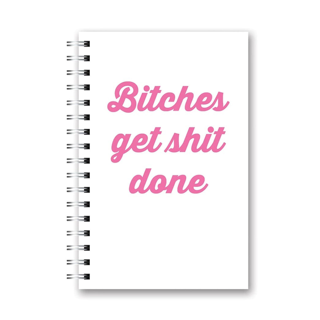 Spiral Notebook - B!tches Get Sh!t Done