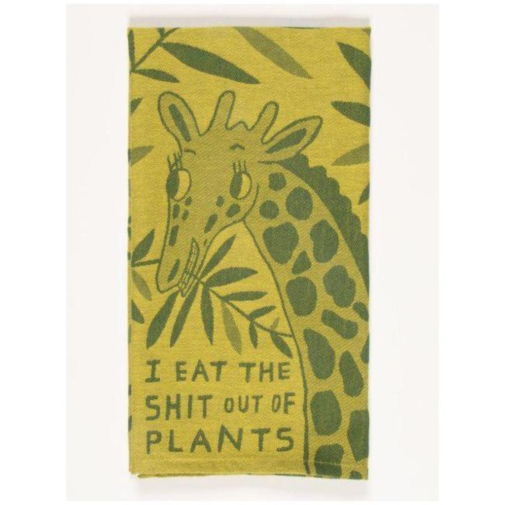 Eat The Sh*t Out Of Plants Dish Towel