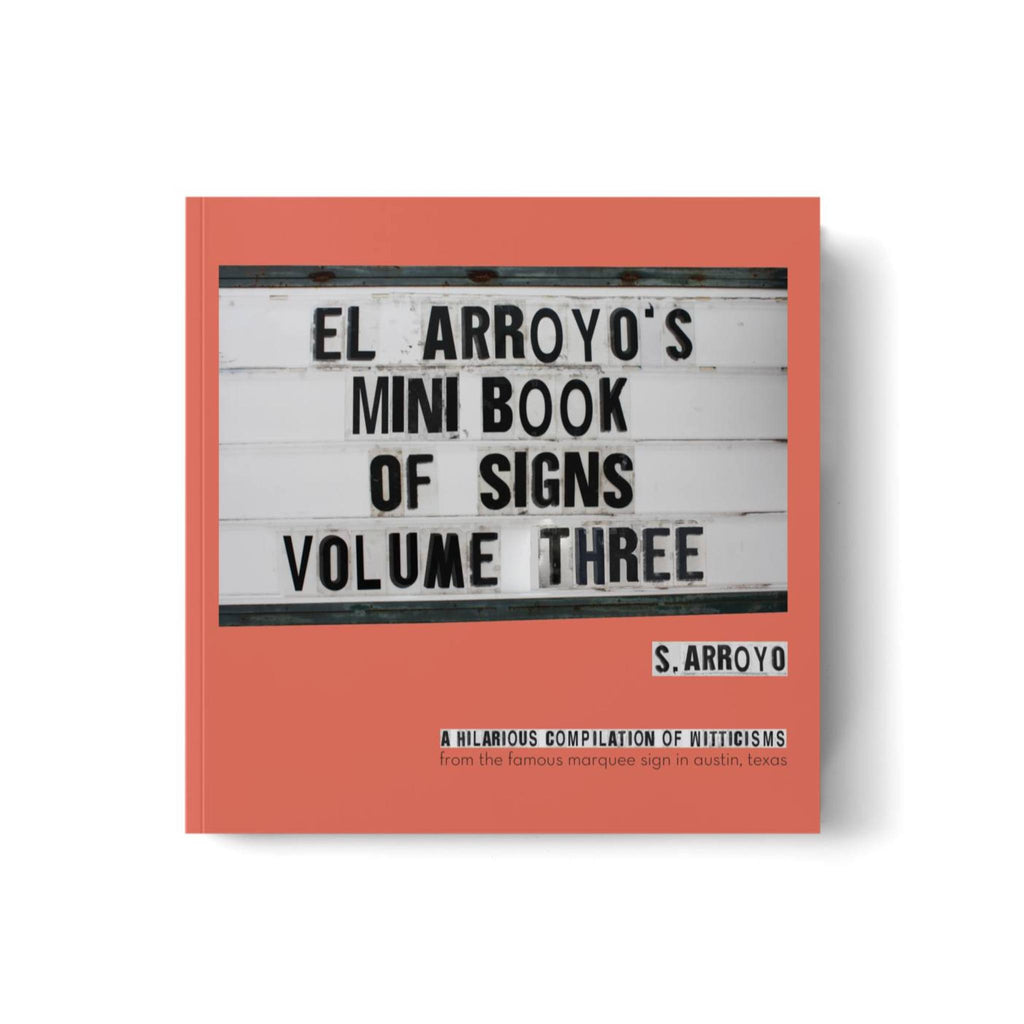 El Arroyo's Mini Book Volume Three