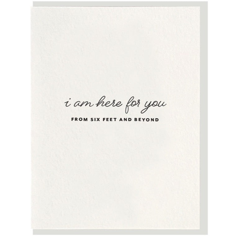 I am Here For You From Six Feet and Beyond - Greeting Card