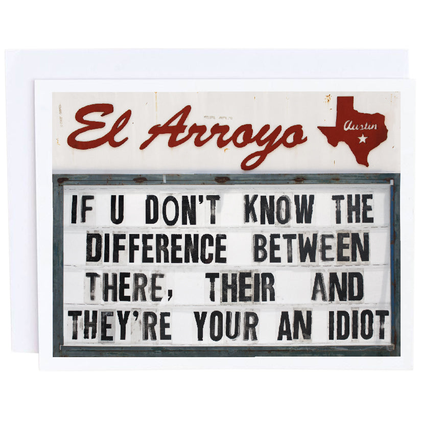 El Arroyo Card- If You Don't Know The Difference Between There Their They're you're an Idiot