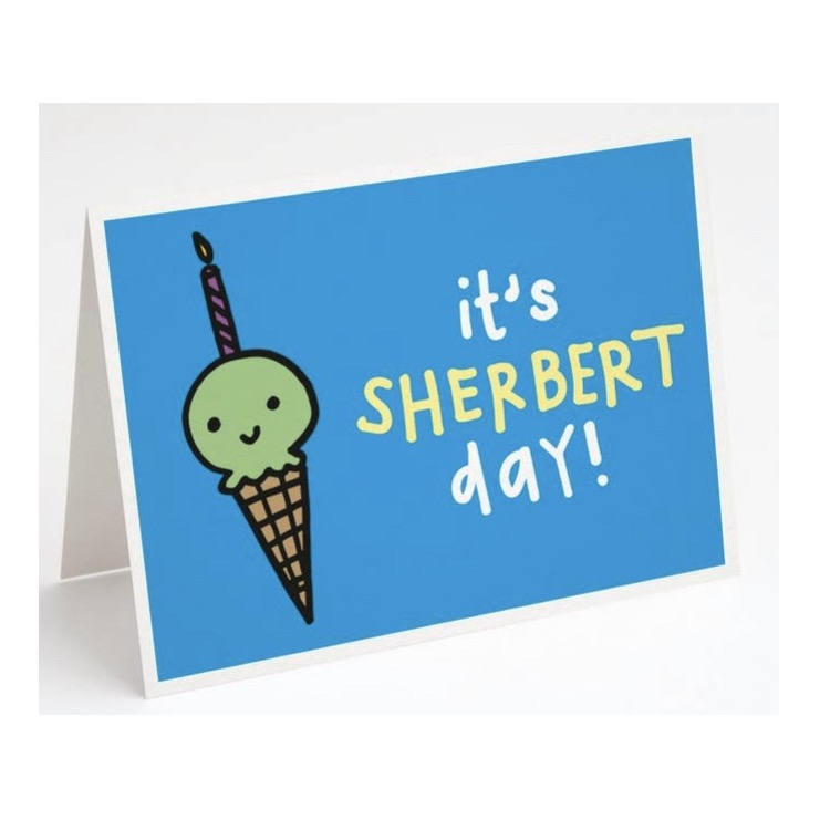 It's Sherbert Day Greeting Card