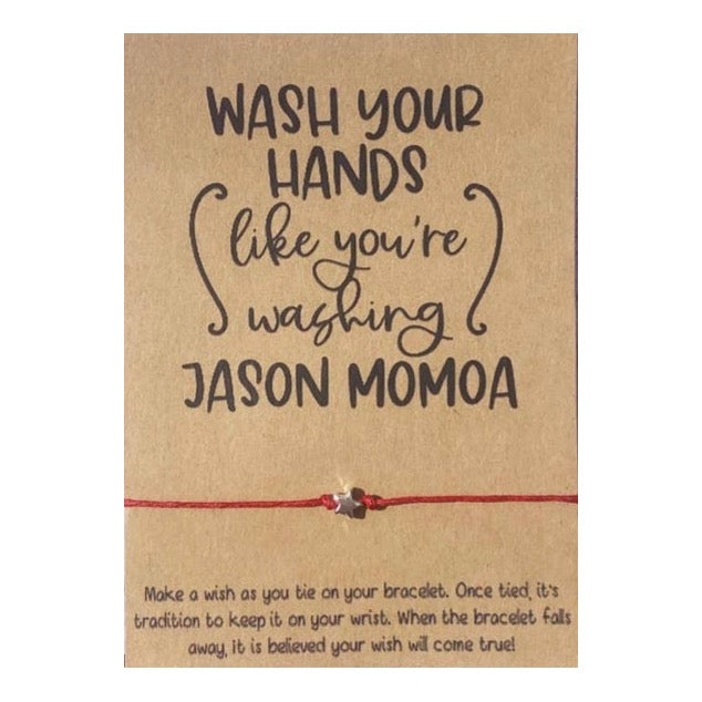 Wash Your Hands Like You're Washing Jason Momoa Wish Card and Bracelet