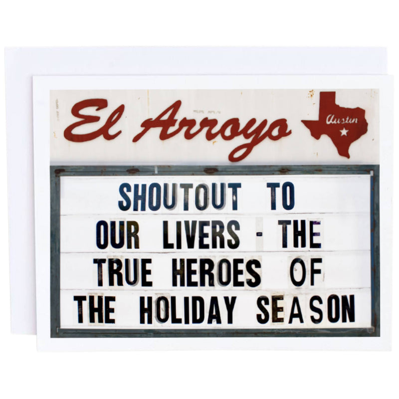 El Arroyo Card- Shoutout To Our Livers - The True Heroes Of the Holiday Season