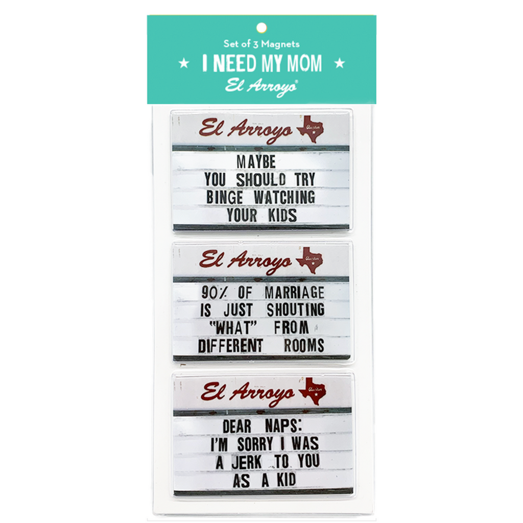 El Arroyo Magnets- I Need My Mom