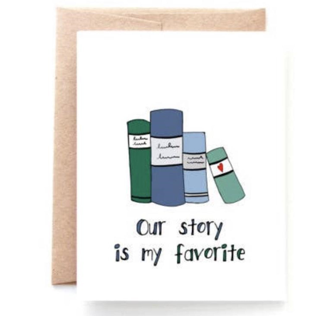 Our Story is My Favorite - Greeting Card