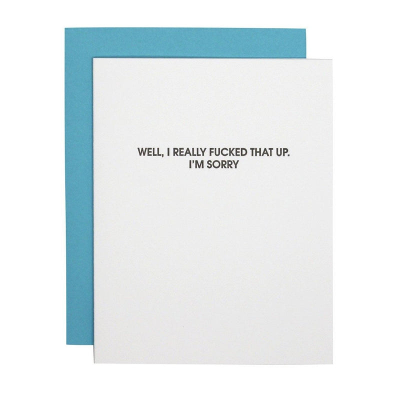 Well, I Really F*cked That Up - Greeting Card