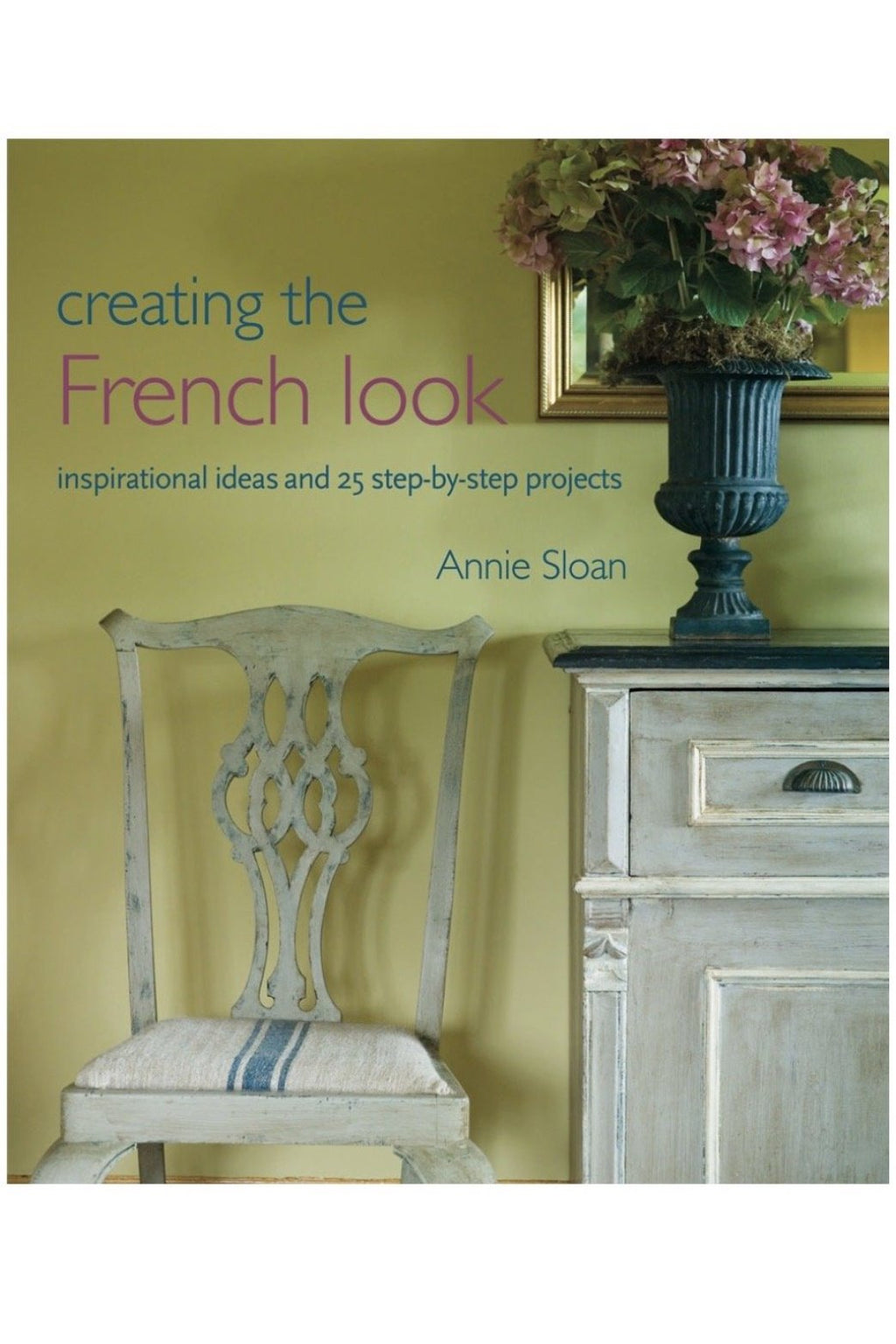 Creating the French Look by Annie Sloan