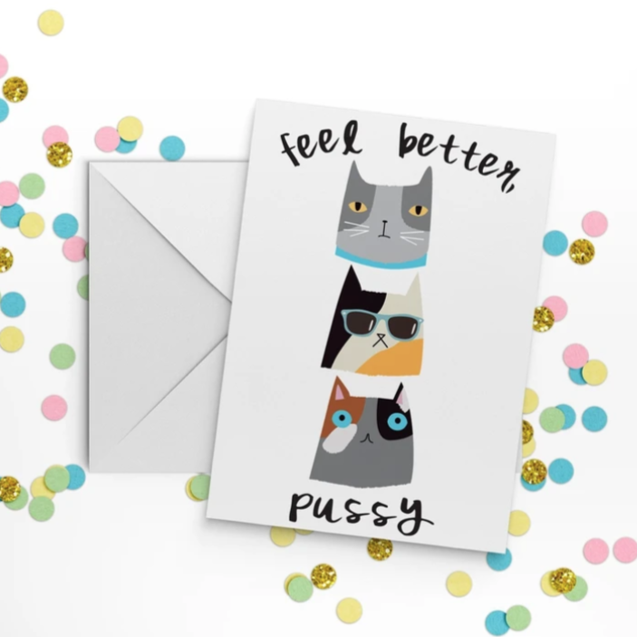 Feel Better Pussy - Greeting Card