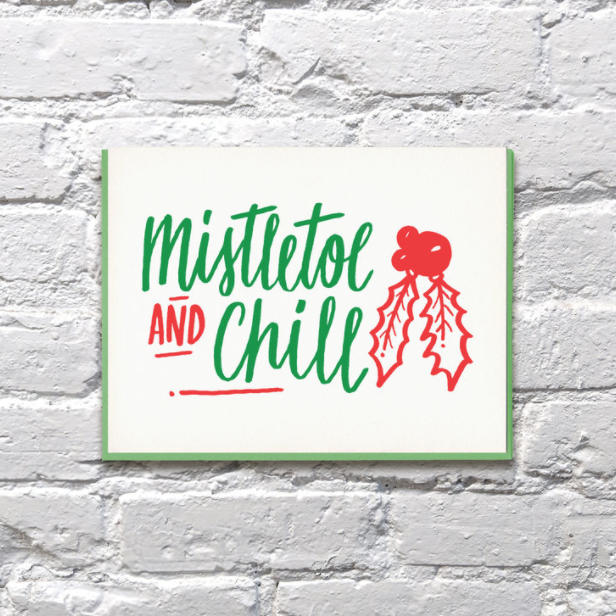 Mistletoe and Chill - Greeting Card