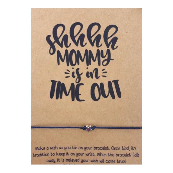 Shhhh Mommy Is In Time Out Wish Card and Bracelet
